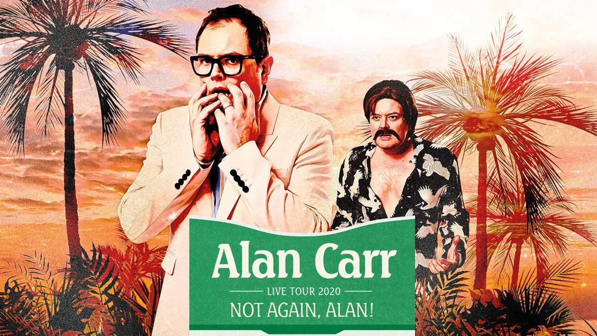 Not Again Alan tour Dates